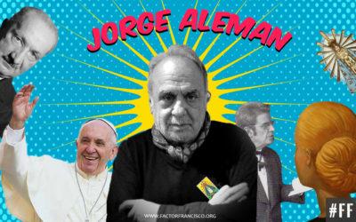 JORGE ALEMAN: LOS SIMBOLOS DE LO NO MATABLE, LA MITAD DE LA NOCHE Y EL MISTERIO DE LO INMANENETE