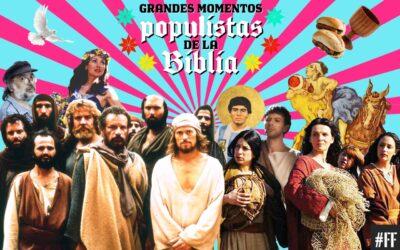 GRANDES MOMENTOS POPULISTAS DE LA BIBLIA. Podcast de #FactorFrancisco con Pedro Saborido