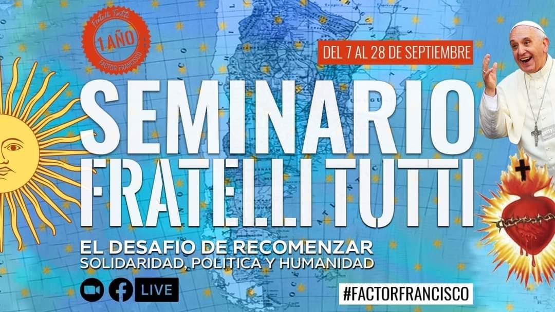 SOLIDARIDAD, POLÍTICA Y HUMANIDAD – Seminario Fratelli Tutti de Factor Francisco. Setiembre 2021
